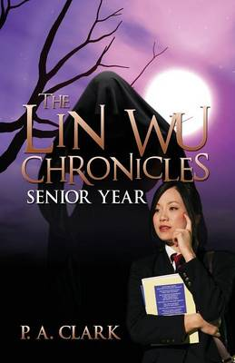 The Lin Wu Chronicles: Senior Year (Paperback)