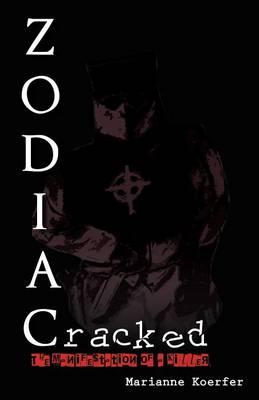 Zodiac Cracked: The Manifestation of a Killer (Paperback)