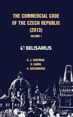 The Commercial Code of the Czech Republic Volume I (Hardback)