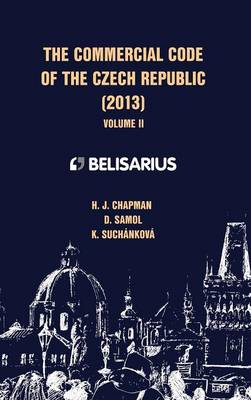 The Commercial Code of the Czech Republic Volume II (Hardback)