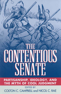 The Contentious Senate: Partisanship, Ideology, and the Myth of Cool Judgment (Paperback)