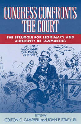 Congress Confronts the Court: The Struggle for Legitimacy and Authority in Lawmaking (Hardback)