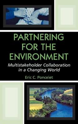 Partnering for the Environment: Multistakeholder Collaboration in a Changing World (Hardback)