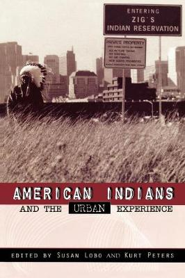 American Indians and the Urban Experience - Contemporary Native American Communities 5 (Paperback)
