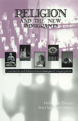 Religion and the New Immigrants: Continuities and Adaptations in Immigrant Congregations (Hardback)
