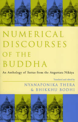 Numerical Discourses of the Buddha: An Anthology of Suttas from the Anguttara Nikaya - Sacred Literature Series (Paperback)