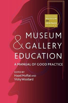 Museum and Gallery Education: A Manual of Good Practice (Paperback)