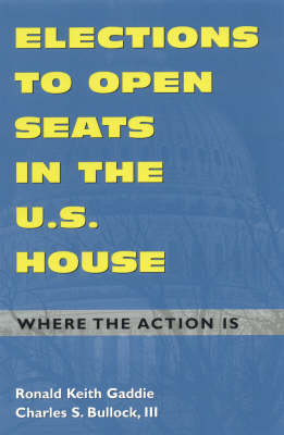 Elections to Open Seats in the U.S. House: Where the Action Is (Paperback)