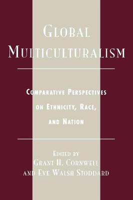 Global Multiculturalism: Comparative Perspectives on Ethnicity, Race, and Nation (Paperback)