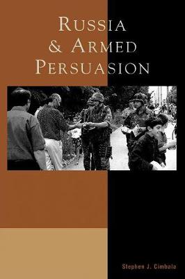 Russia and Armed Persuasion (Paperback)