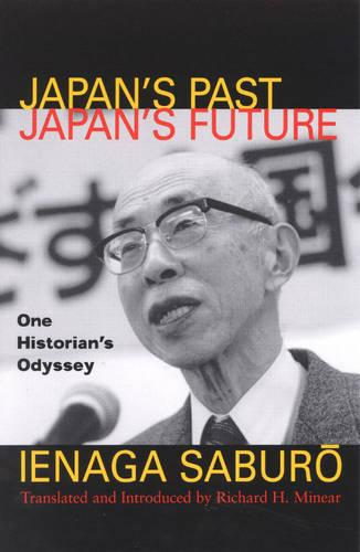 Japan's Past, Japan's Future: One Historian's Odyssey - Asian Voices (Hardback)