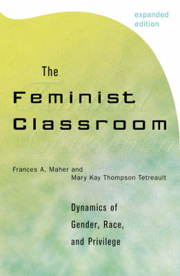The Feminist Classroom: Dynamics of Gender, Race, and Privilege (Paperback)