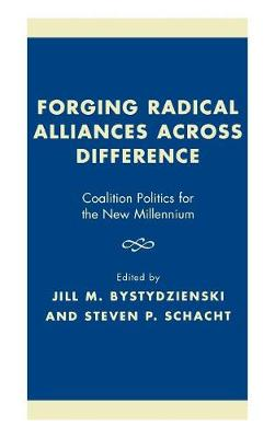 Forging Radical Alliances across Difference: Coalition Politics for the New Millennium (Hardback)