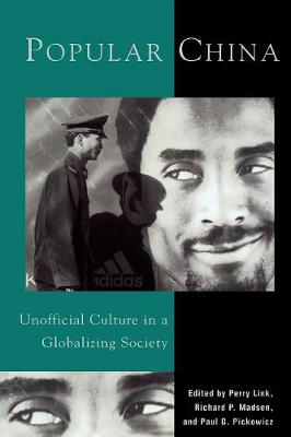 Popular China: Unofficial Culture in a Globalizing Society (Paperback)