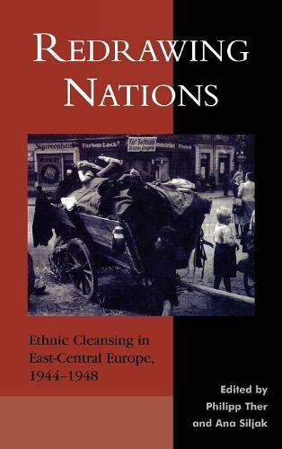 Redrawing Nations: Ethnic Cleansing in East-Central Europe, 1944-1948 - The Harvard Cold War Studies Book Series (Hardback)