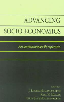 Advancing Socio-Economics: An Institutionalist Perspective (Hardback)