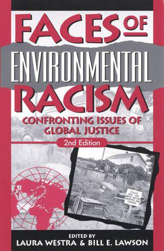 Faces of Environmental Racism: Confronting Issues of Global Justice - Studies in Social, Political, and Legal Philosophy (Hardback)