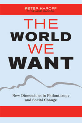 The World We Want: Restoring Citizenship in a Fractured Age (Hardback)
