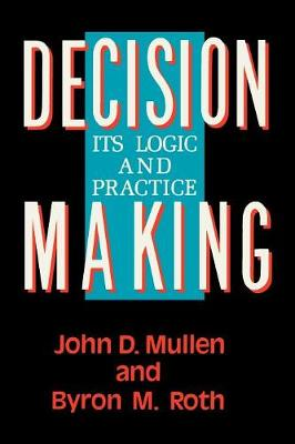Decision Making: Its Logic and Practice (Paperback)