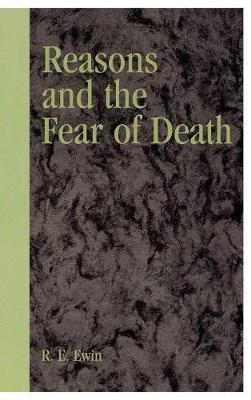Reasons and the Fear of Death (Hardback)