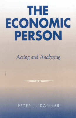 The Economic Person: Acting and Analyzing (Paperback)