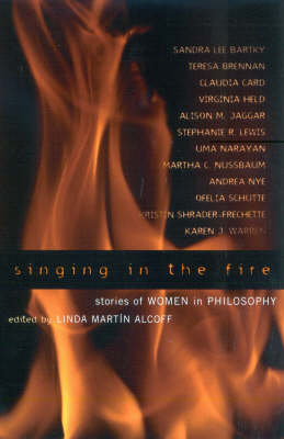 Singing in the Fire: Stories of Women in Philosophy (Paperback)