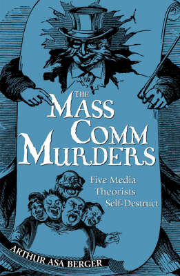 The Mass Comm Murders: Five Media Theorists Self-Destruct (Paperback)