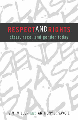 Respect and Rights: Class, Race, and Gender Today (Paperback)