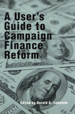 A User's Guide to Campaign Finance Reform (Paperback)