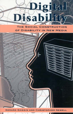 Digital Disability: The Social Construction of Disability in New Media - Critical Media Studies: Institutions, Politics, and Culture (Paperback)