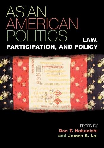 Asian American Politics: Law, Participation, and Policy - Spectrum Series: Race and Ethnicity in National and Global Politics 3 (Paperback)
