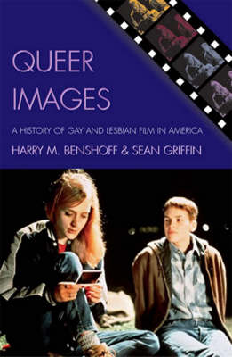 Queer Images: A History of Gay and Lesbian Film in America - Genre and Beyond: A Film Studies Series (Paperback)