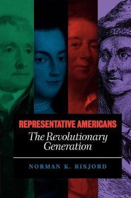 Representative Americans: The Revolutionary Generation - Representative Americans (Paperback)