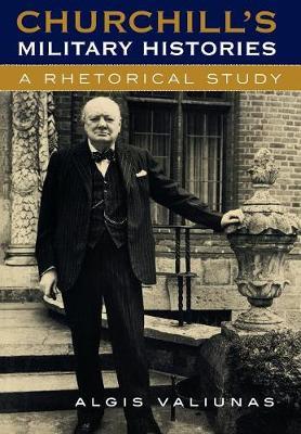 Churchill's Military Histories: A Rhetorical Study (Hardback)