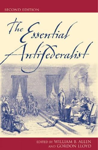 The Essential Antifederalist (Hardback)