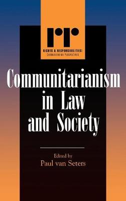 Communitarianism in Law and Society - Rights & Responsibilities (Hardback)