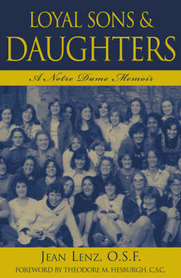 Loyal Sons and Daughters: A Notre Dame Memoir (Hardback)