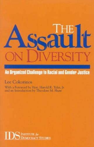 The Assault on Diversity: An Organized Challenge to Racial and Gender Justice (Hardback)