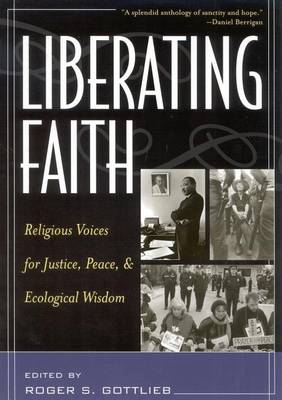 Liberating Faith: Religious Voices for Justice, Peace, and Ecological Wisdom (Hardback)