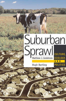 Suburban Sprawl: Culture, Theory, and Politics (Paperback)