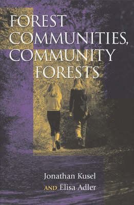 Forest Communities, Community Forests: Struggles and Successes in Rebuilding Communities and Forests (Paperback)