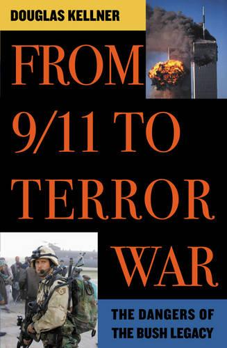 From 9/11 to Terror War: The Dangers of the Bush Legacy (Paperback)