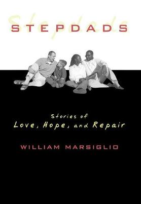 Stepdads: Stories of Love, Hope, and Repair (Hardback)