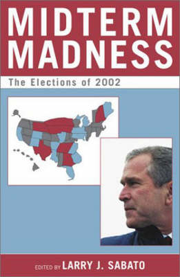 Midterm Madness: The Elections of 2002 - Center for Politics Series (Paperback)