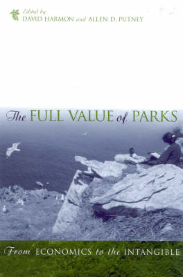 The Full Value of Parks: From Economics to the Intangible (Paperback)