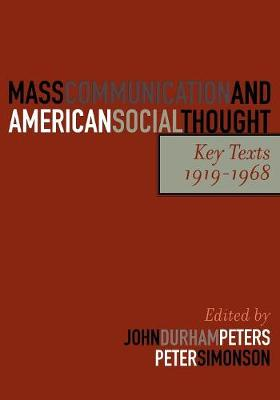 Mass Communication and American Social Thought: Key Texts, 1919-1968 - Critical Media Studies: Institutions, Politics, and Culture (Paperback)