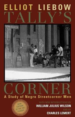 Tally's Corner: A Study of Negro Streetcorner Men - Legacies of Social Thought Series (Paperback)