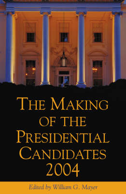 The Making of the Presidential Candidates 2004 (Paperback)
