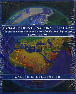 Dynamics of International Relations: Conflict and Mutual Gain in an Era of Global Interdependence (Paperback)