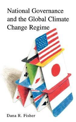National Governance and the Global Climate Change Regime (Hardback)